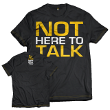 T-Shirt NOT HERE TO TALK