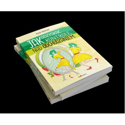 Olga Białas - Jak odzyskać kontrolę nad odchudzaniem (książka papierowa)